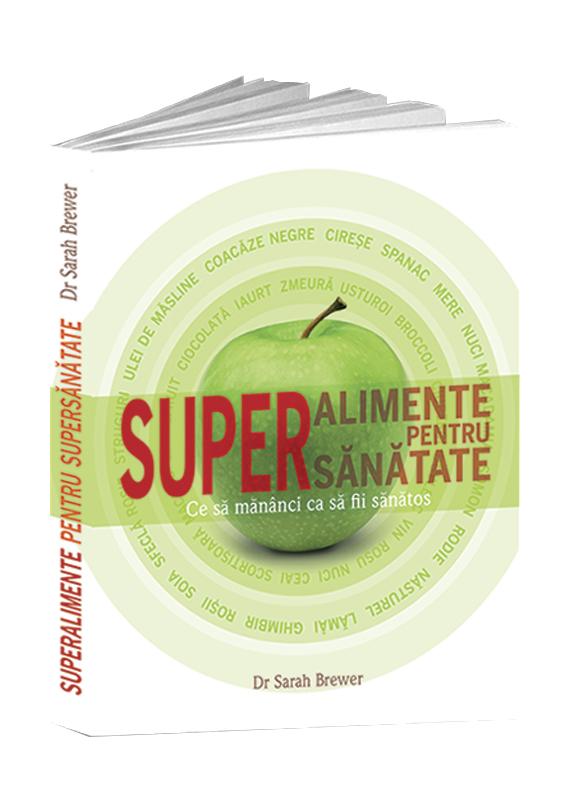 SUPER Alimente pentru SUPER sănătate – Sarah Brewer